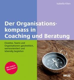 Der Organisationskompass in Coaching und Beratung von Isabella Klien
