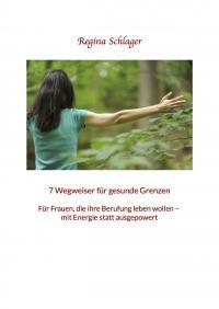 7 Wegweiser für gesunde Grenzen, E-Book von Regina Schlager, Cover