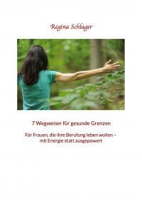 7 Wegweiser für gesunde Grenzen, kostenloses und freies E-Book von Regina Schlager, Cover